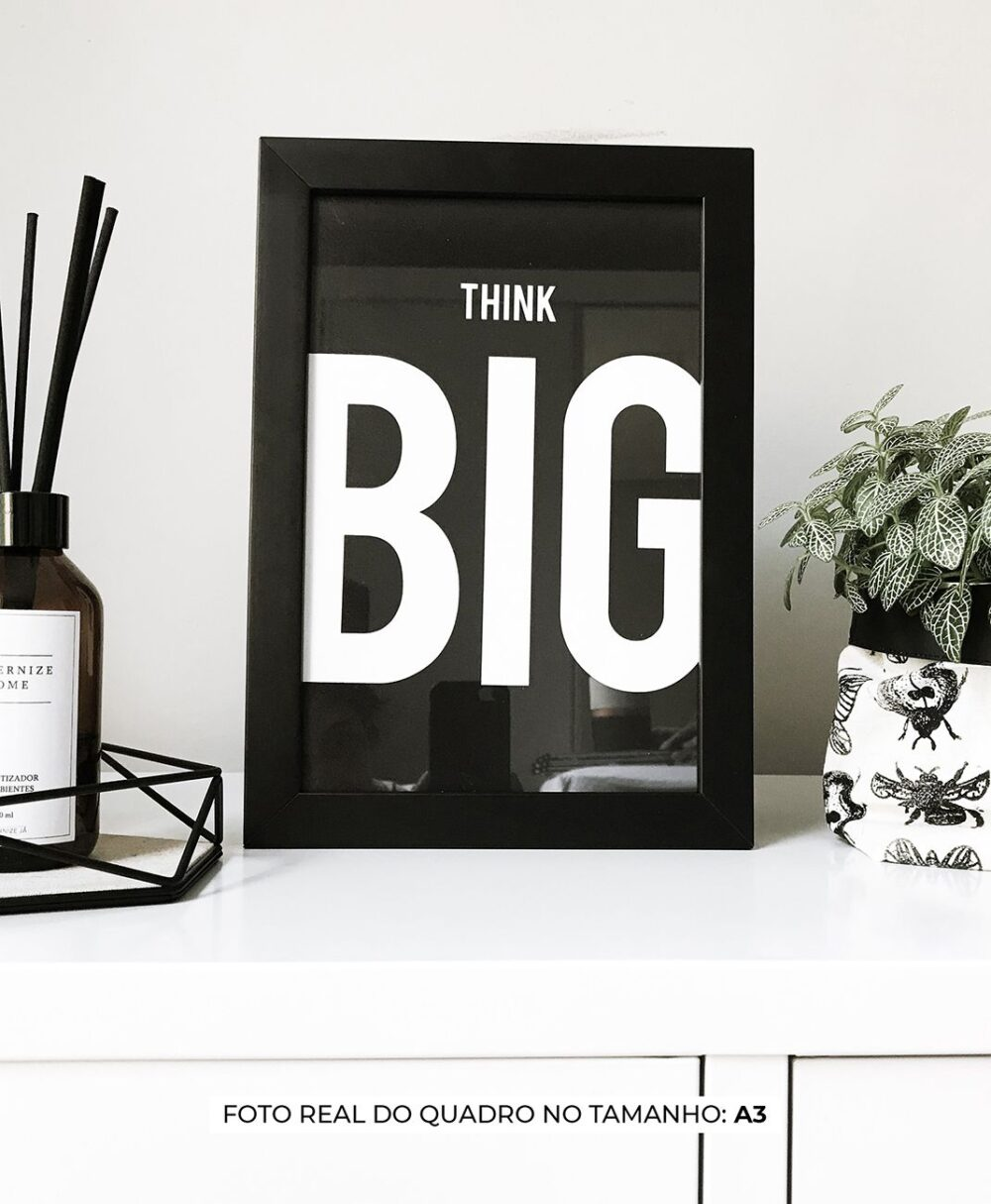 QUADRO THINK BIG BLACK decorativos