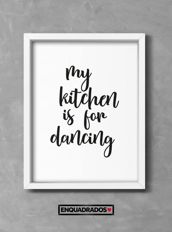 QUADRO MY KITCHEN IS FOR DANCING decorativos