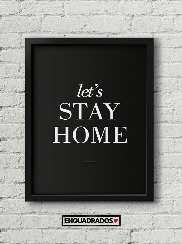 QUADRO LETS STAY HOME BLACK decorativos