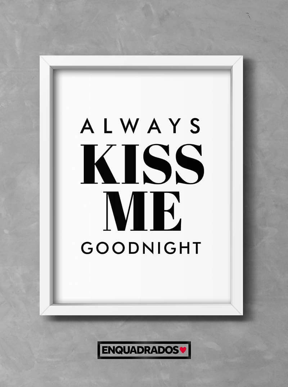 QUADRO ALWAYS KISS ME GOODNIGHT decorativos